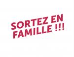 SORTEZ_EN_FAMILLE